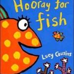 名古屋市中区ママと子供の英語教室 English Factory Hooray for fish by Lucy Cousins